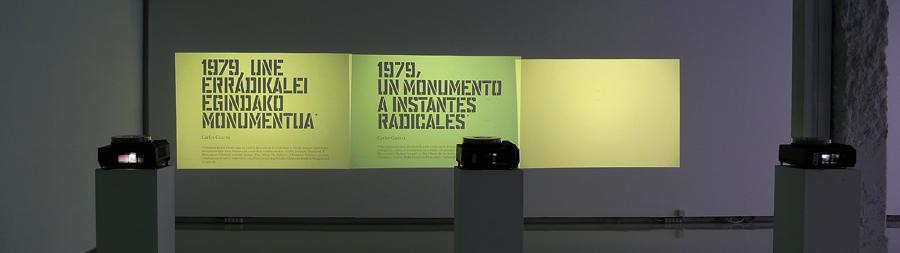 Une erradikalei egindako monumentua, 2009